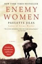 Enemy Women - A Novel ebook by Paulette Jiles