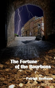 The Fortune of the Bourbons ebook by Patrick Bernauw