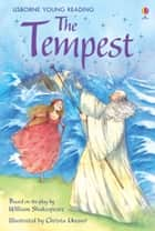 The Tempest: Usborne Young Reading: Series Two ebook by Rosie Dickins, Christa Unzner
