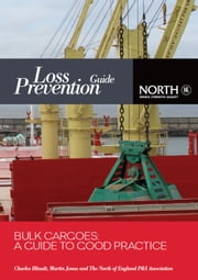 Bulk Cargoes: A Guide to Good Practice ebook by Charles Bliault,Martin Jonas,The North of England PandI Association