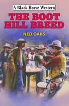 The Boot Hill Breed ebook by Ned Oaks