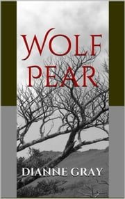 Wolf Pear ebook by Dianne Gray