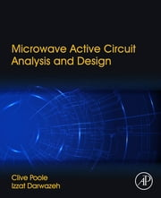 Microwave Active Circuit Analysis and Design ebook by Clive Poole,Izzat Darwazeh
