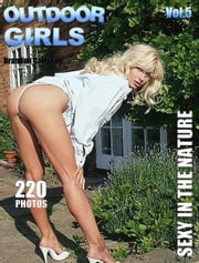 Outdoor Girls Vol.5 Adult Picture eBook - Hot MILF`s & Girls nude outdoors ebook by Brandon Carlscon