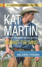 Against the Wind - Savior in the Saddle ebook by Kat Martin,Delores Fossen
