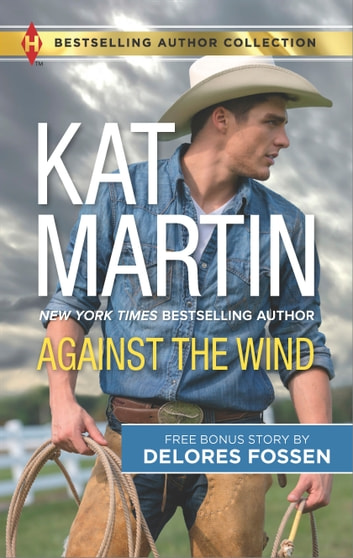 Against the Wind & Savior in the Saddle - Against the Wind ebook by Kat Martin,Delores Fossen