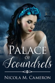 Palace of Scoundrels ebook by Nicola M. Cameron