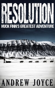 Resolution: Huck Finn's Greatest Adventure ebook by Andrew Joyce
