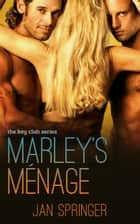 Marley's Menage ebook by Jan Springer