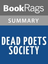 Dead Poets Society by N.H. Kleinbaum Summary & Study Guide ebook by BookRags