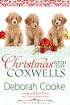 Christmas with the Coxwells - A Holiday Short Story ebook by