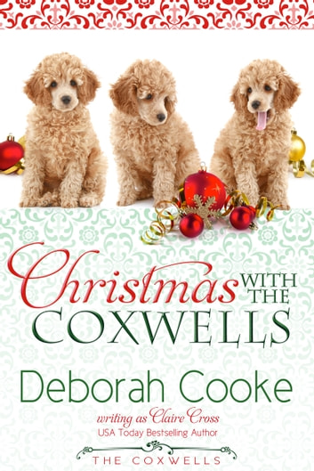 Christmas with the Coxwells - A Holiday Short Story ebook by Deborah Cooke,Claire Cross