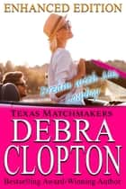 DREAM WITH ME, COWBOY Enhanced Edition ebook by Debra Clopton