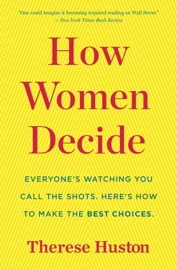 How Women Decide ebook by Therese Huston