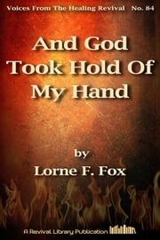 And God Took Hold Of My Hand ebook by Lorne Fox