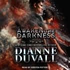 Awaken the Darkness livre audio by Dianne Duvall