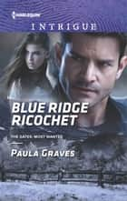 Blue Ridge Ricochet ebook by Paula Graves