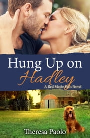 Hung Up on Hadley ebook by Theresa Paolo