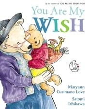 You Are My Wish ebook by Maryann Cusimano Love,Satomi Ichikawa