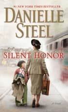 Silent Honor - A Novel ebook by Danielle Steel