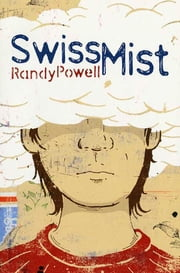 Swiss Mist ebook by Randy Powell