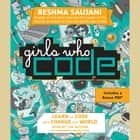 Girls Who Code - Learn to Code and Change the World audiobook by Reshma Saujani