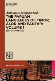 The Papuan Languages of Timor, Alor and Pantar: Volume 1 - Sketch Grammars ebook by