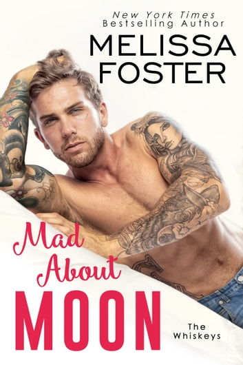 Mad About Moon - The Whiskeys ebook by Melissa Foster
