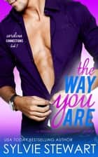 The Way You Are - A Friends-to-Lovers Romantic Comedy ebook by