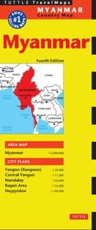 Myanmar Travel Map Fourth Edition ebook by Periplus Editors