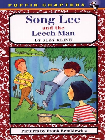 Song Lee and the Leech Man ebook by Suzy Kline