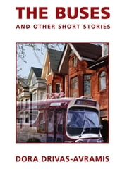 The Buses and Other Short Stories ebook by Dora Drivas-Avramis