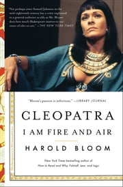Cleopatra - I Am Fire and Air ebook by Harold Bloom