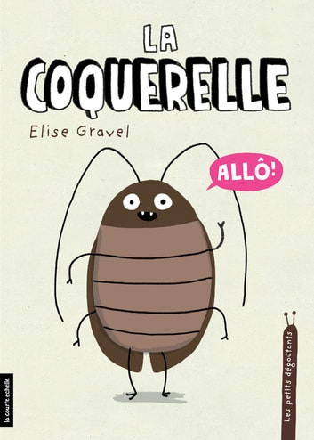 La coquerelle ebook by Elise Gravel