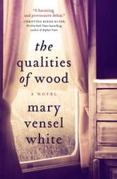 The Qualities of Wood ebook by Mary Vensel White