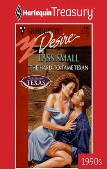 The Hard-To-Tame Texan ebook by Lass Small