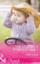 The Cowgirl's Forever Family (Mills & Boon Cherish) (The Cedar River Cowboys, Book 3) 電子書 by Helen Lacey