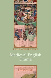 Medieval English Drama ebook by Katie Normington