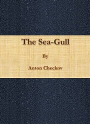 The Sea-Gull ebook by Anton Checkov