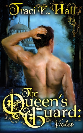 The Queen's Guard: Violet - Book One in the Queen's Guard Series ebook by Traci Hall