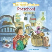 The Night Before Preschool ebook by Natasha Wing,Amy Wummer,Gregory St. James