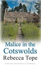 Malice in the Cotswolds ebook by Rebecca Tope