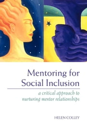 Mentoring for Social Inclusion ebook by Colley, Helen