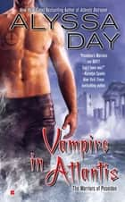 Vampire in Atlantis ebook by Alyssa Day