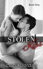 Stolen Kiss ebook by Lucia Jordan