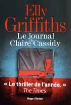 Le journal de Claire Cassidy ebook by Elly Griffiths, Elie Robert-nicoud