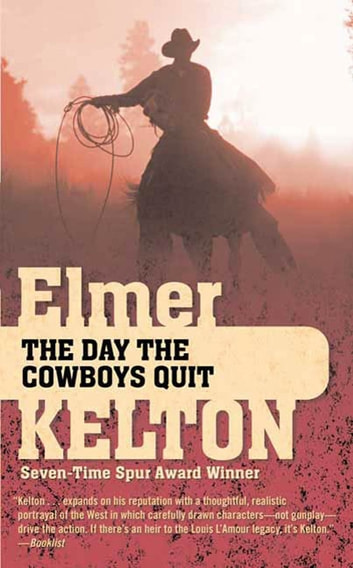 The Day the Cowboys Quit ebook by Elmer Kelton