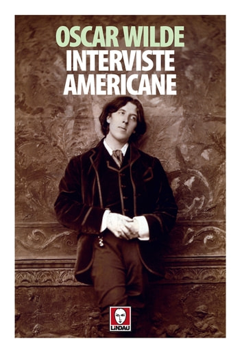 Interviste americane ebook by Oscar Wilde,Edoardo Rialti