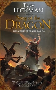 Song of the Dragon - The Annals of Drakis: Book One ebook by Tracy Hickman