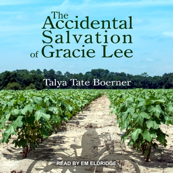 The Accidental Salvation of Gracie Lee audiobook by Talya Tate Boerner